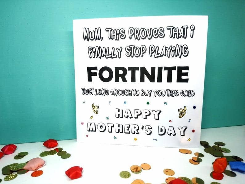 Stopped Playing Fortnite Mothers Day Card. Funny cards image 0